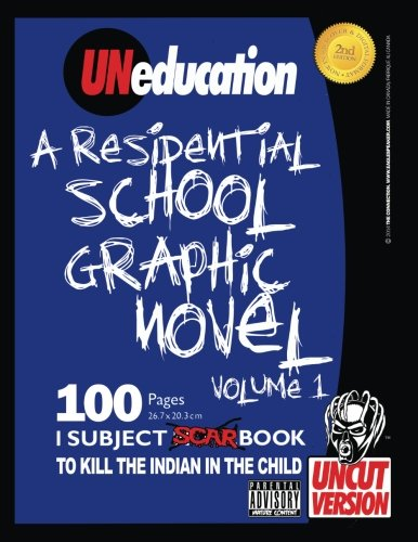UNeducation, Vol 1: A Residential School Graphic Novel (UNcut) (Volume 1)