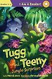 Tugg and Tweeny - Jungle Surprises, J. Patrick Lewis, 1585365157
