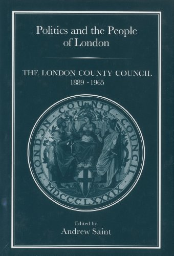 POLITICS & PEOPLE OF LONDON: London County Council, 1889-1965