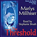 The Threshold Audiobook by Marlys Millhiser Narrated by Stephanie Brush