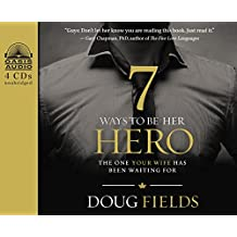 7 Ways to Be Her Hero: The One Your Wife Has Been Waiting