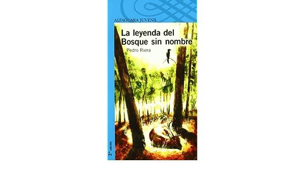 la leyenda del bosque sin nombre: Pedro Riera de Habsburgo: 9788420472003: Amazon.com: Books