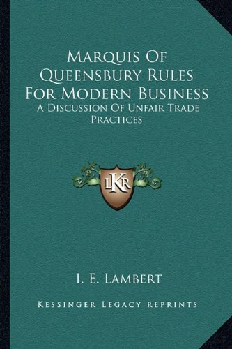 Marquis Of Queensbury Rules For Modern Business: A Discussion Of Unfair Trade Practices (Collection Queensbury)