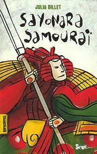 Sayonara Samouraï par Julia Billet