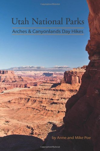 Utah National Parks Arches & Canyonlands Day Hikes