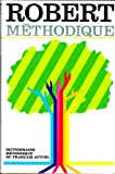 Le Robert Methodique : Dictionnaire Methodique du Francais Actuel, Robert, Paul and Rey-Debove, Josette, 2850360899