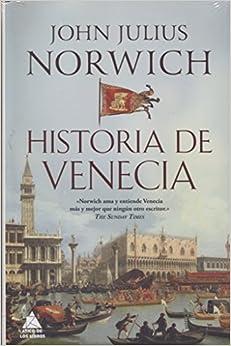 Historia De Venecia por John Julius Norwich epub