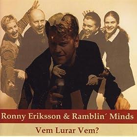 Ronny Eriksson & Ramblin' Minds - Det Mesta Rår Nog Spriten För