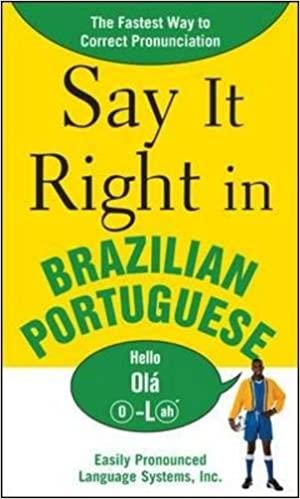 Book Say It Right in Brazilian Portuguese: The Fastest Way to Correct Pronunciation (NTC Foreign Language)