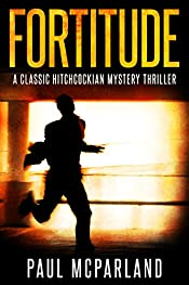 Fortitude: A Classic Hitchcockian Mystery Thriller