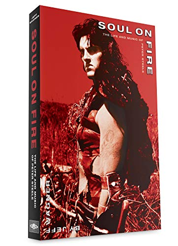 (Soul On Fire - The Life and Music Of Peter Steele)