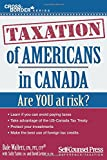 img - for Taxation of Americans in Canada: Are you at risk? (Cross-Border Series) book / textbook / text book