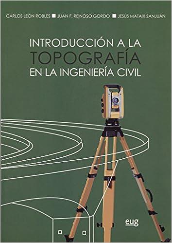 Introducción A La Topografía En La Ingeniería por Carlos Leon Robles epub