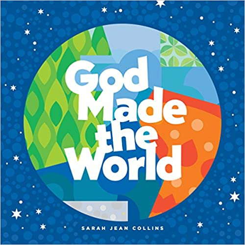 God Made the World (The God Made Series)