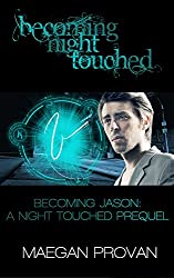 Becoming Jason: A Night Touched Prequel (Becoming Night Touched Book 2)