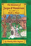 The Adventures of Jacque and Wanderwan, Timothy Allen Wagoner, 0976173921