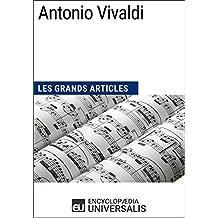 Antonio Vivaldi: Les Grands Articles d'Universalis (French Edition)