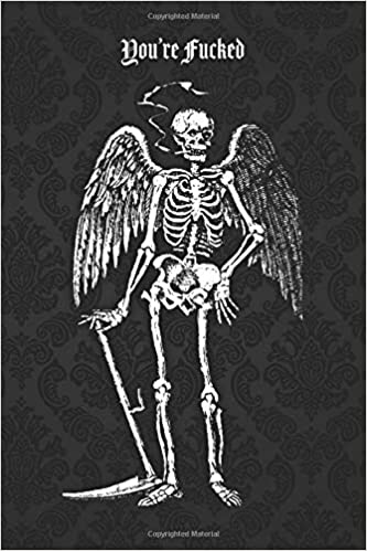You're Fucked: The Grim Reaper Came To Party 6X9, Front And Back Cover Graphics, 120 Page Lined Journal Notebook Diary, Soft Cover, Matte Finish