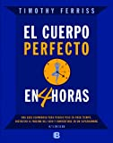 El Cuerro Perfecto en 4 Horas, Timothy Ferriss, 8466650210