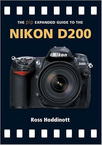the pip expanded guide to the nikon d200 pip expanded guide series rh amazon com nikon d200 owners manual pdf nikon d200 instruction manual