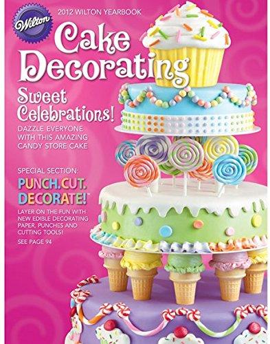 WILTON 2012 Cake Decorating Yearbook