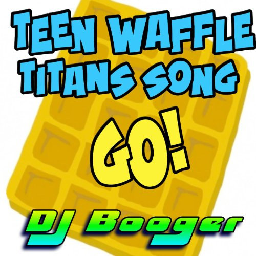 Teen Waffle Titans Song Go (The Night Begins To Shine Teen Titans Go)