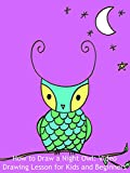 How to Draw a Night Owl: Video Drawing Lesson for Kids and Beginners