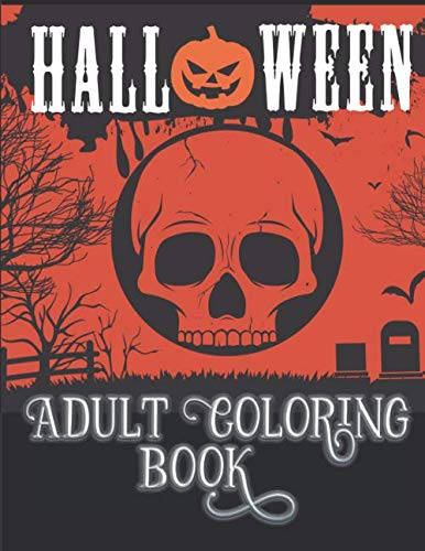 Halloween Adult Coloring Book: Halloween Gift For Adults, Teens, Seniors, Children | Original Designs | Witches | Zombies | Jackolanterns | Black Cats | Bats | Abstract | For Fun