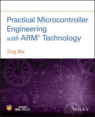 Practical Microcontroller Engineering with ARM - Ieee Engineering Computer