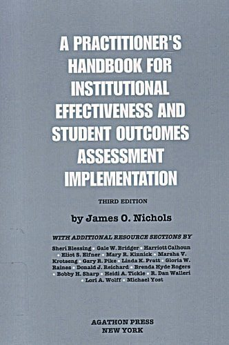 A Practitioner's Handbook for Institutional Effectiveness and Student Outcomes Assessment Implementation
