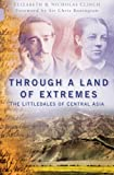 img - for Through a Land of Extremes: The Littledales of Central Asia book / textbook / text book
