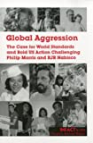 Global Aggression : The Case for Standards and Bold U. S. Action Challenging Philip Morris and RJR, Nabisco, Infact's 1998 People's Annual Report, Infact Staff, 0945257953