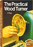 The Practical Woodturner, F. Pain, 0806985801