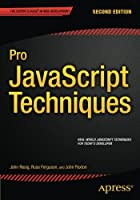 Pro JavaScript Techniques: 2nd Edition Front Cover