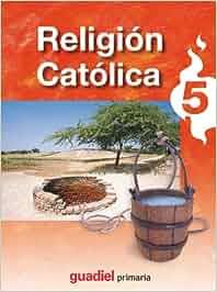 Religión católica, 5 Educación PriMaría - 9788483791547