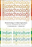 Biotechnology in Indian Agriculture : Potential, Performance and Concerns, Chandrasekhara Rao, N. and Mahendra Dev, S., 8171887716