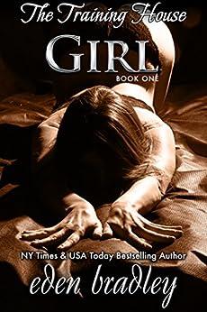 Girl (The Training House Book 1) by [Bradley, Eden]