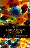 The Chinatown Incident, A. Kuhlman, 1497474655