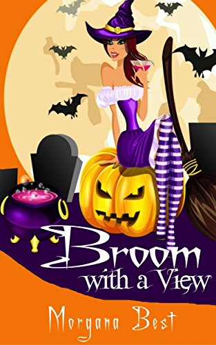 Broom with a View: Sea Witch Cozy Mysteries, Book 1 by [Morgana Best]