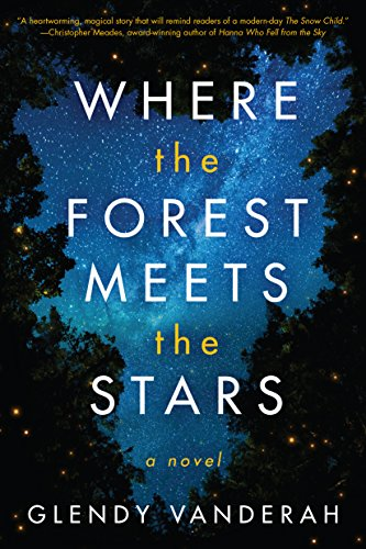 Book cover from Where the Forest Meets the Stars by Glendy Vanderah
