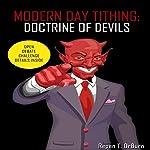Modern Day Tithing: Doctrine of Devils | Repen T. OrBurn