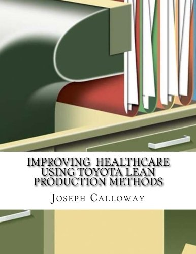 Download Improving  Healthcare Using Toyota Lean Production Methods pdf