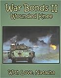 War Bonds Ii Wounded Knee, Natasha, 1425946070