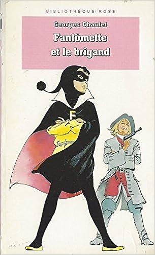 Amazon Fr Bibliotheque Rose Fantomette Fantomette Et