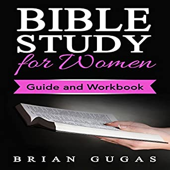 Amazon com: Bible Study for Women: Guide and Workbook