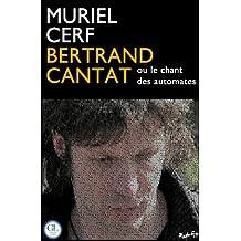 Bertrand Cantat ou le chant des automates (French Edition)