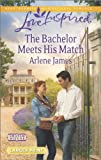 The Bachelor Meets His Match, Arlene James, 0373817711