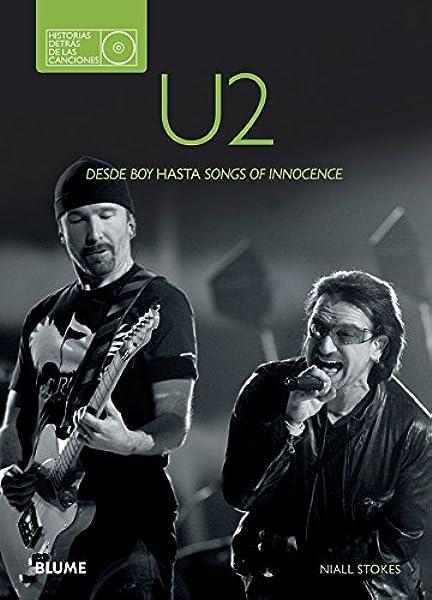 U2. Historias detrás de las canciones: Amazon.es: Stokes, Niall, Esteve de Udaeta, Llorenç, Rodríguez Fischer, Cristina, Rodríguez Fischer, María Teresa: Libros