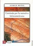 Caminata Por la Narrativa Latinoamericana, Seymour Menton, 9681672860
