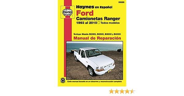 Ford Camionetas Ranger Manual de Reparacion: 1993 al 2010, Todos Modelos (Haynes Manuals) (Spanish Edition): Eric Jorgensen, Alan Ahlstrand: 9781563929199: ...